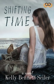 Shifting Time ebook by Kelly Bennett Seiler