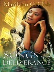 Songs of Deliverance ebook by Marilynn Griffith