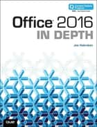 Office 2016 In Depth (includes Content Update Program) ebook by Joe Habraken