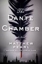 The Dante Chamber ebook by Matthew Pearl