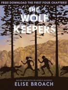 The Wolf Keepers Chapter Sampler ebook by Elise Broach, Alice Ratterree