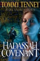 Hadassah Covenant, The ebook by Tommy Tenney, Mark Andrew Olsen