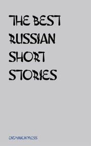 The Best Russian Short Stories ebook by Fyodor Dostoyevsky, Alexsandr Pushkin, Nikolay Gogol,...
