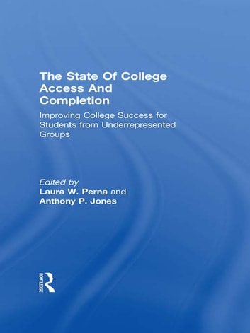 The State of College Access and Completion - Improving College Success for Students from Underrepresented Groups ebook by