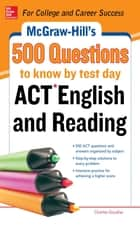 McGraw-Hill's 500 ACT English and Reading Questions to Know by Test Day ebook by Cynthia Johnson