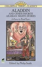 Aladdin and Other Favorite Arabian Nights Stories ebook by Philip Smith