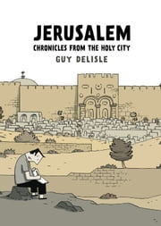 Jerusalem: Chronicles from the Holy City ebook by Guy Delisle