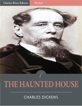 The Haunted House (Illustrated Edition) ebook by Charles Dickens, Wilkie Collins, Elizabeth Gaskell & Others