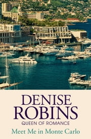 Meet Me in Monte Carlo ebook by Denise Robins