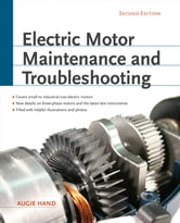 Electric Motor Maintenance and Troubleshooting, 2nd Edition ebook by Augie Hand