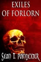 Exiles of Forlorn ebook by Sean T. Poindexter