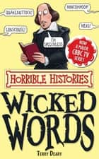 Horrible Histories Special: Wicked Words ebook by Terry Deary