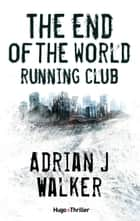The End of The World Running Club - Version française ebook by Adrian j Walker, David Fauquemberg