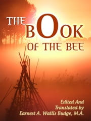 The Book Of The Bee ebook by Earnest A. Wallis Budge