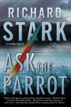 Ask the Parrot ebook by Richard Stark