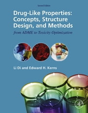 Drug-Like Properties - Concepts, Structure Design and Methods from ADME to Toxicity Optimization ebook by Li Di, Edward H Kerns