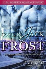 Come In Jack Frost ebook by C. M. Roberts