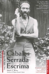 The Secrets of Cabales Serrada Escrima ebook by Mark V. Wiley