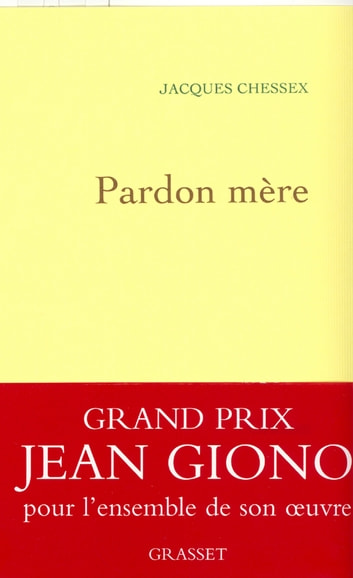 Pardon mère ebook by Jacques Chessex