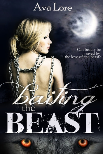 Baiting the Beast ebook by Ava Lore