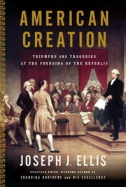 American Creation ebook by Joseph J. Ellis