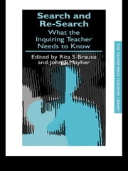 Search and re-search - What the inquiring teacher needs to know ebook by Rita S. Brause,John S. Mayher