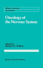 Oncology of the Nervous System ebook by Michael D. Walker