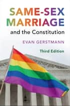 Same-Sex Marriage and the Constitution ebook by Evan Gerstmann