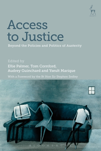 Access to Justice - Beyond the Policies and Politics of Austerity ebook by