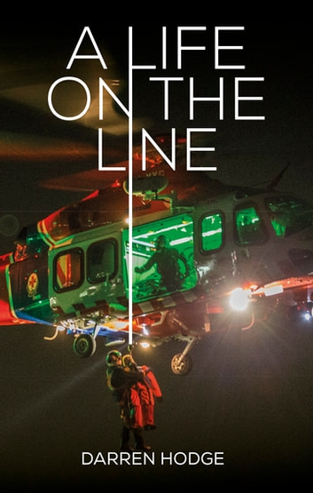 A Life on the Line - A MICA Flight Paramedic's Story ebook by Darren Hodge