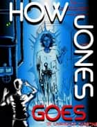 How Jones Goes ebook by Lawrence Dagstine