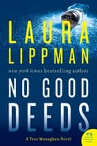 No Good Deeds ebook by Laura Lippman