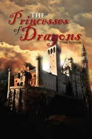 The Princesses of Dragons ebook by Lynn Turner