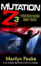 Mutation Z: Protecting Our Own ebook by Marilyn Peake