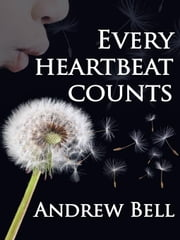 Every Heartbeat Counts ebook by Andrew Bell