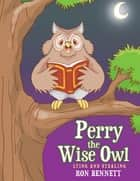 Perry the Wise Owl - Lying and Stealing ebook by Ron Bennett