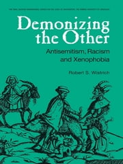 Demonizing the Other - Antisemitism, Racism and Xenophobia ebook by Robert S. Wistrich