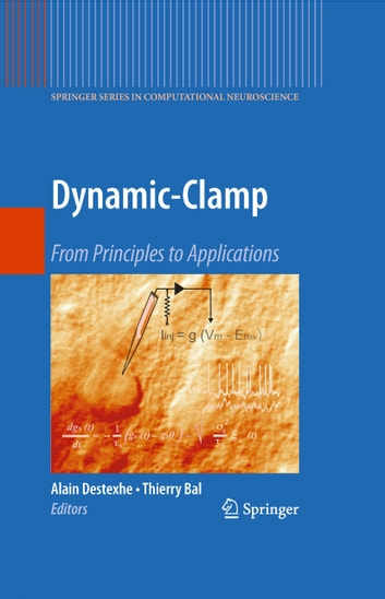Dynamic-Clamp - From Principles to Applications ebook by