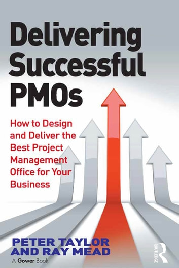 Delivering successful pmos ebook by peter taylor 9781317153276 delivering successful pmos how to design and deliver the best project management office for your fandeluxe Images