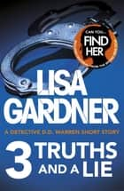 3 Truths and a Lie (A Detective D.D. Warren Short Story) ebook by Lisa Gardner