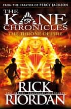 The Throne of Fire (The Kane Chronicles Book 2) ebook by Rick Riordan