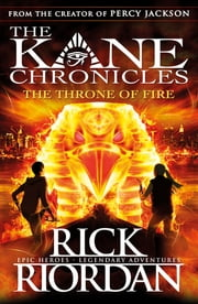 The Throne of Fire (The Kane Chronicles Book 2) - The Throne of Fire eBook by Rick Riordan