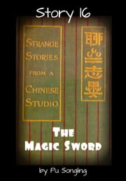 Story 16: The Magic Sword ebook by Pu Songling