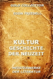 Kulturgeschichte der Neuzeit eBook by Egon Friedell