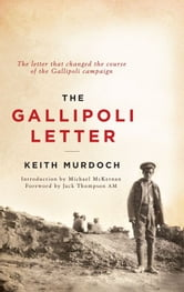 The Gallipoli Letter ebook by Keith Murdoch