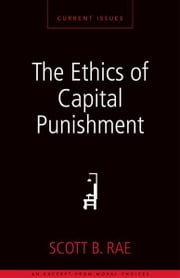 The Ethics of Capital Punishment - A Zondervan Digital Short ebook by Scott Rae