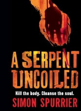 A Serpent Uncoiled ebook by Simon Spurrier