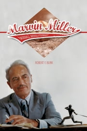 Marvin Miller, Baseball Revolutionary ebook by Robert F Burk
