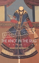 The Knot in the Rug ebook by Masoud Behnoud