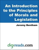 An Introduction to the Principles of Morals and Legislation ebook by Bentham, Jeremy